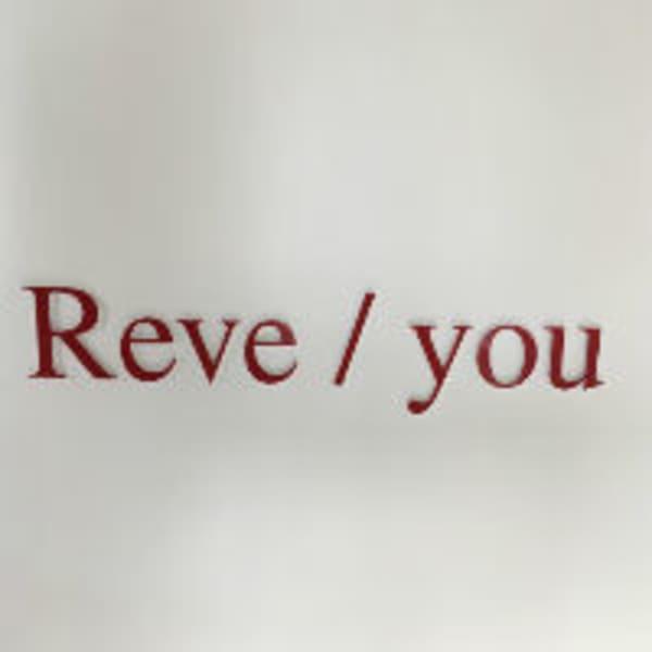 Reve/You