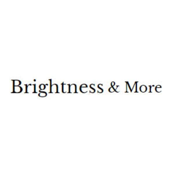 brightness&More