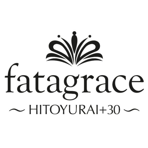fatagrace~HITOYURAI+30~
