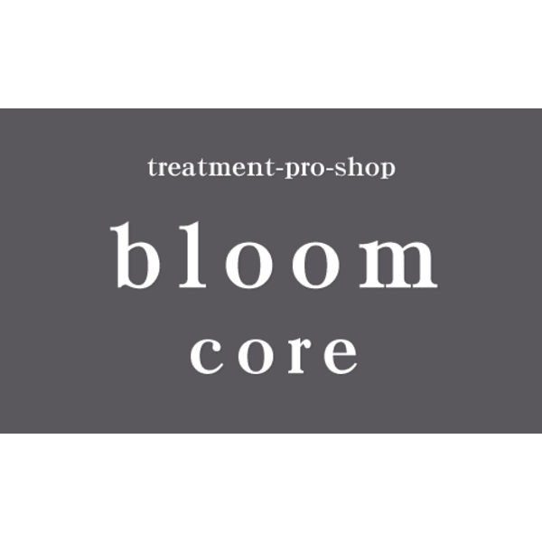 bloom CORE