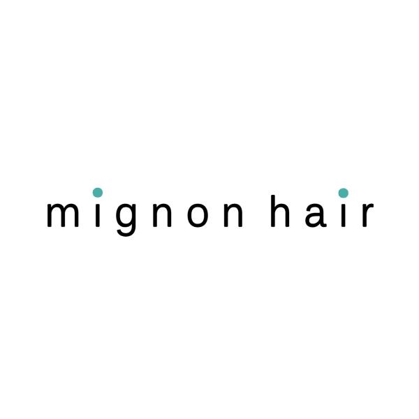 mignon hair