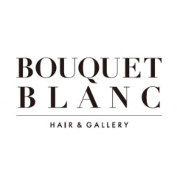 BOUQUET BLANC hair&gallery