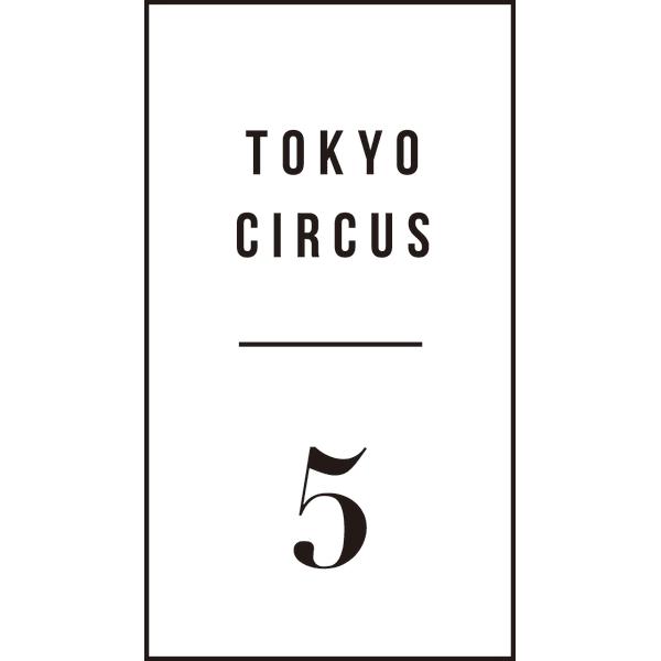 TOKYO CIRCUS 5 五反田