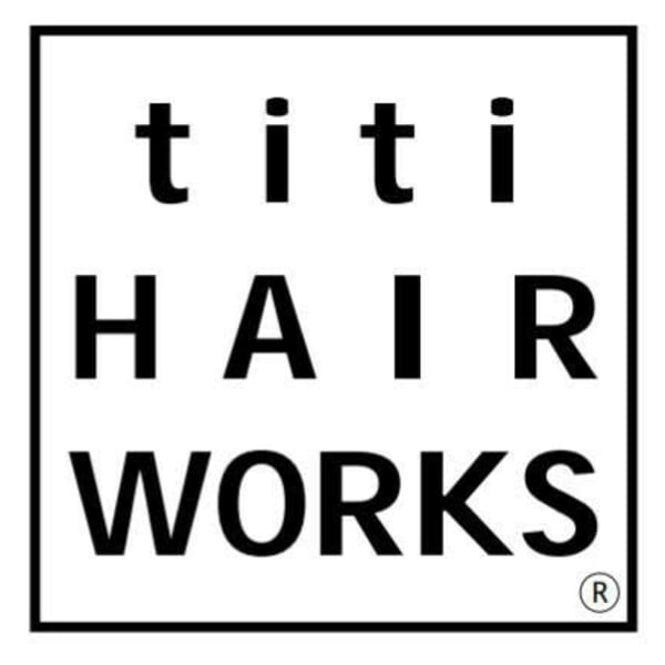 titi HAIR WORKS