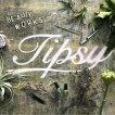 TIPSY(ティプシー)