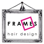 FRAMES hair design