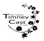 Hair continue Timney Cast