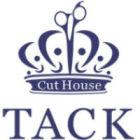cut house TACK