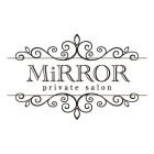 private salon MiRROR