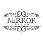 private salon MiRROR