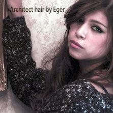 Architect hair by Eger(アーチテクトヘアー バイ エゲル)