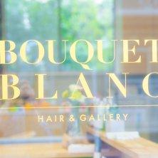 BOUQUET BLANC hair&gallery(ブーケブランヘアアンドギャラリー)
