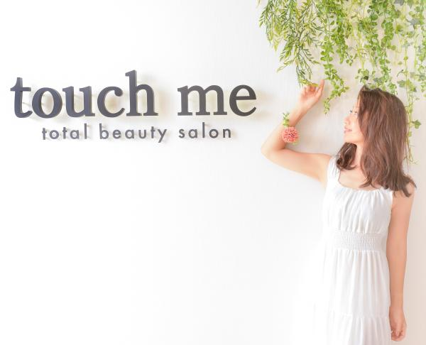 touch me-total beauty salon-(タッチミー トータルビューティサロン)